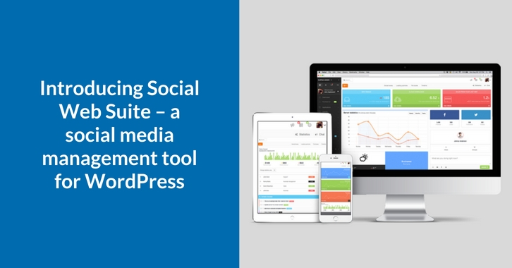 Introducing Social Web Suite – a Social Media management tool for WordPress