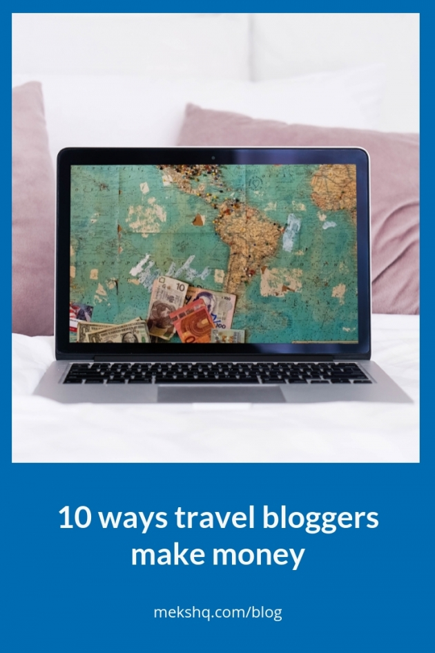 10 ways travel bloggers make money