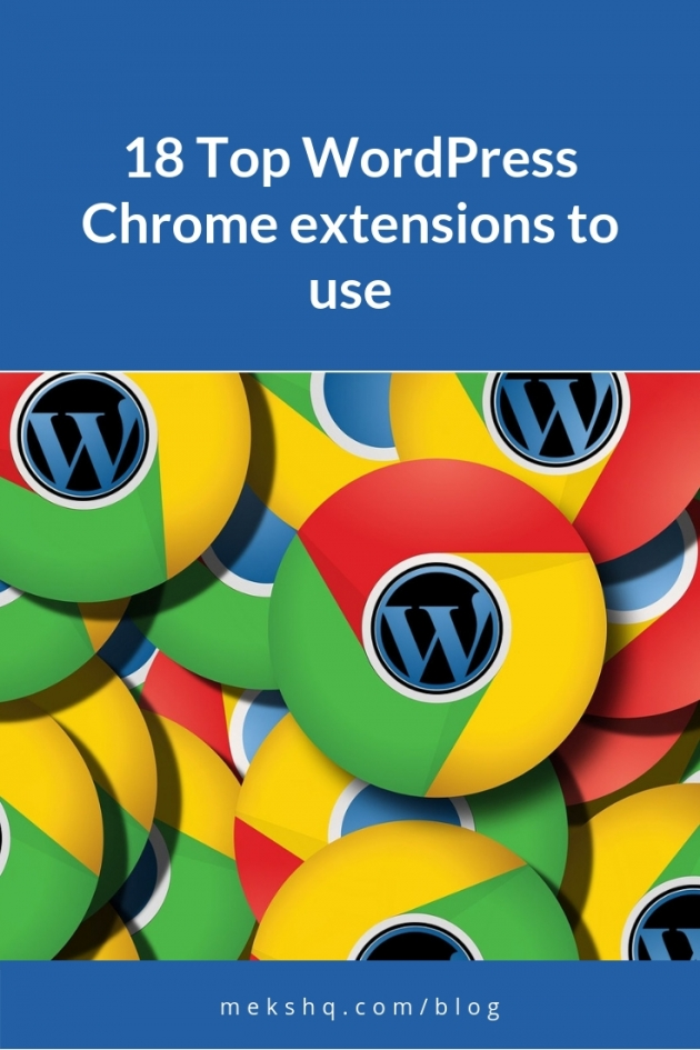 18 WordPress Chrome extensions to use